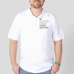Coffee Then History Golf Shirt