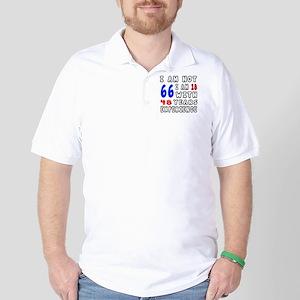 I am not 66 Birthday Designs Golf Shirt