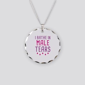 I Bathe In Male Tears Necklace Circle Charm