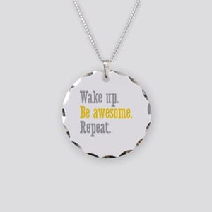 Wake Up Be Awesome Necklace Circle Charm