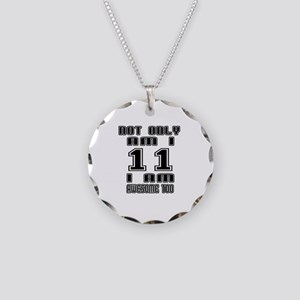 Not Only I Am 11 I Am Awesom Necklace Circle Charm