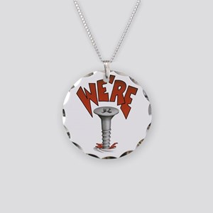 Were Screwed Screw Necklace