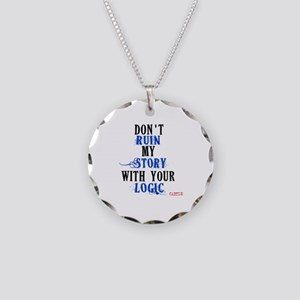 Don't Ruin My Story Quote (v3) Necklace Circle Cha