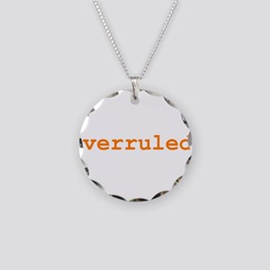 Overruled Necklace Circle Charm