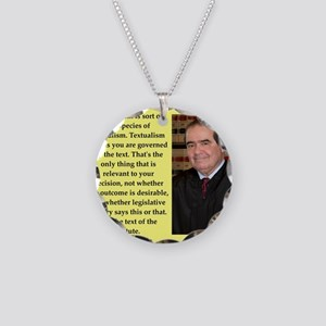 Antonin Scalia quote Necklace