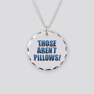 Those Aren't Pillows! Necklace Circle Charm