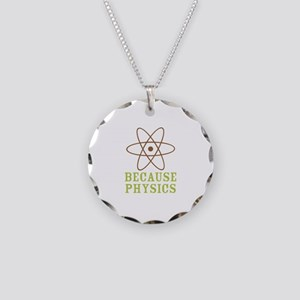 Because Physics Necklace Circle Charm