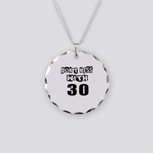 Do Not Mess With 30 Necklace Circle Charm