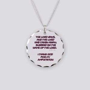 The Lord Gives... Amputee Shirt Necklace