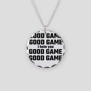 Good Game, Good Game, I Hate Necklace Circle Charm