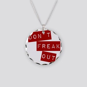 Dont Freak Out Necklace Circle Charm