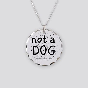 not a dog copy Necklace Circle Charm