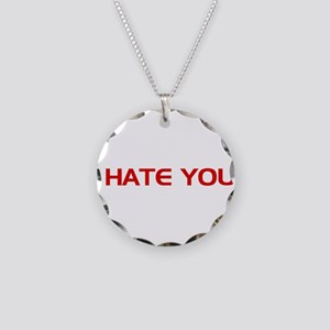 I Hate You Necklace Circle Charm