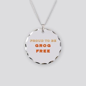 Proud to be grog free - new design Necklace