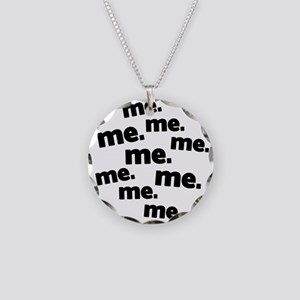 Me Me Me All About Me Necklace Circle Charm