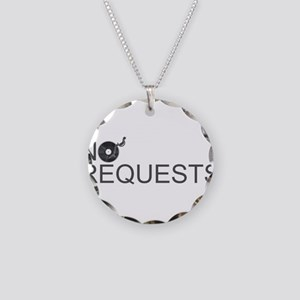 No Requests Necklace Circle Charm