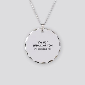 I'm Not Insulting You Necklace Circle Charm