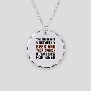 Beer And Your Opinion Necklace Circle Charm