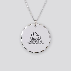 I Was Normal Three Dogs Ago Necklace Circle Charm