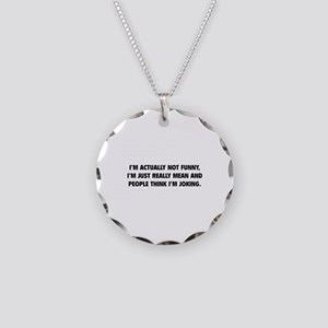 I'm Just Really Mean Necklace Circle Charm