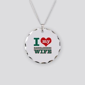 I love my Bangladeshi Wife Necklace Circle Charm