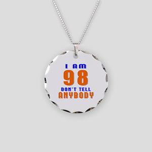 I am 98 Don't Tell Anybody Necklace Circle Charm