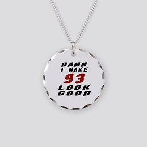 Damn I Make 93 Look Good Necklace Circle Charm