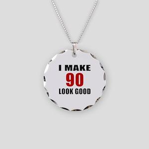 I Make 90 Look Good Necklace Circle Charm
