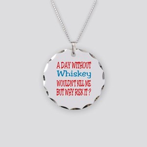 A day without Whiskey Necklace Circle Charm