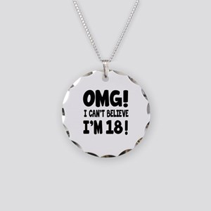 Omg I Can't Believe I Am 18 Necklace Circle Charm