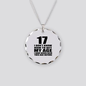 17 I Don Not Know How To Act Necklace Circle Charm
