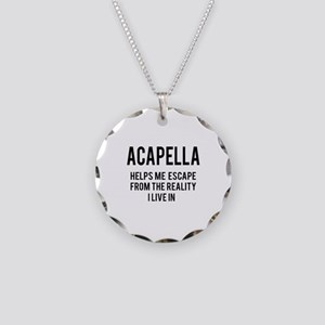 Acapella Helps me escape fro Necklace Circle Charm