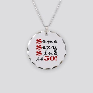 Some Sexy Stud Is 50 Necklace Circle Charm