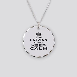 I Am Latvian I Can Not Keep Calm Necklace Circle C