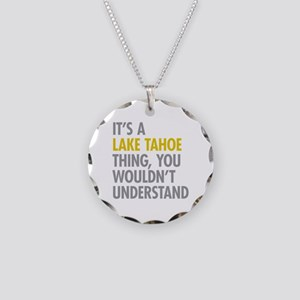 Its A Lake Tahoe Thing Necklace Circle Charm