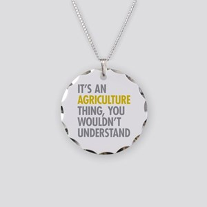 Its An Agriculture Thing Necklace Circle Charm