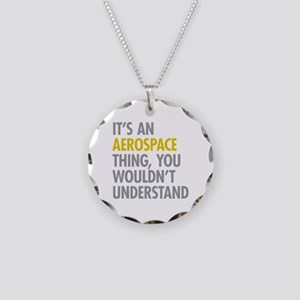 Its An Aerospace Thing Necklace Circle Charm