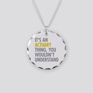 Its An Actuary Thing Necklace Circle Charm