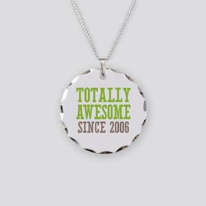 Totally Awesome Since 2006 Necklace Circle Charm