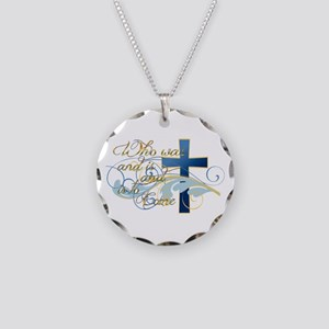 Who was and is and is to come Necklace Circle Char