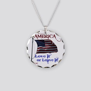 America Love It or Leave it Necklace Circle Charm