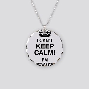 I Can't Keep Calm I'm Two Necklace Circle Charm