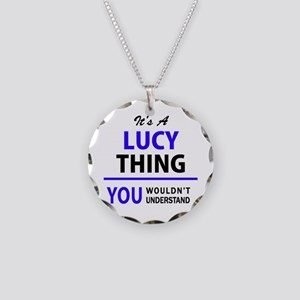 It's LUCY thing, you wouldn' Necklace Circle Charm
