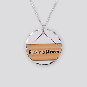 Back In 5 Minutes Necklace Circle Charm