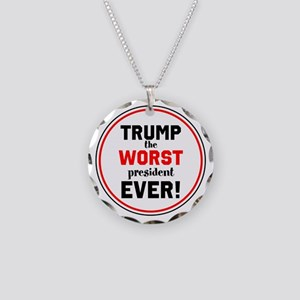 Trump, the worst president ever! Necklace