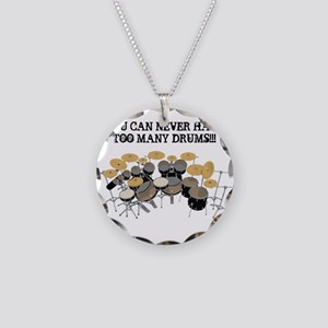 You Can Never Have Too Many Drums! Necklace
