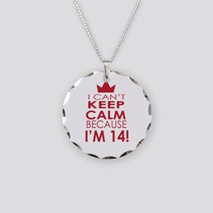I cant keep calm because Im 14 Necklace