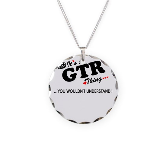 GTR thing, you wouldn't understand