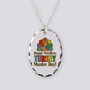 Happy Needless Turkey Murder Day! Necklace Oval Ch