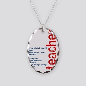 If A Child Cant Learn ... Teac Necklace Oval Charm